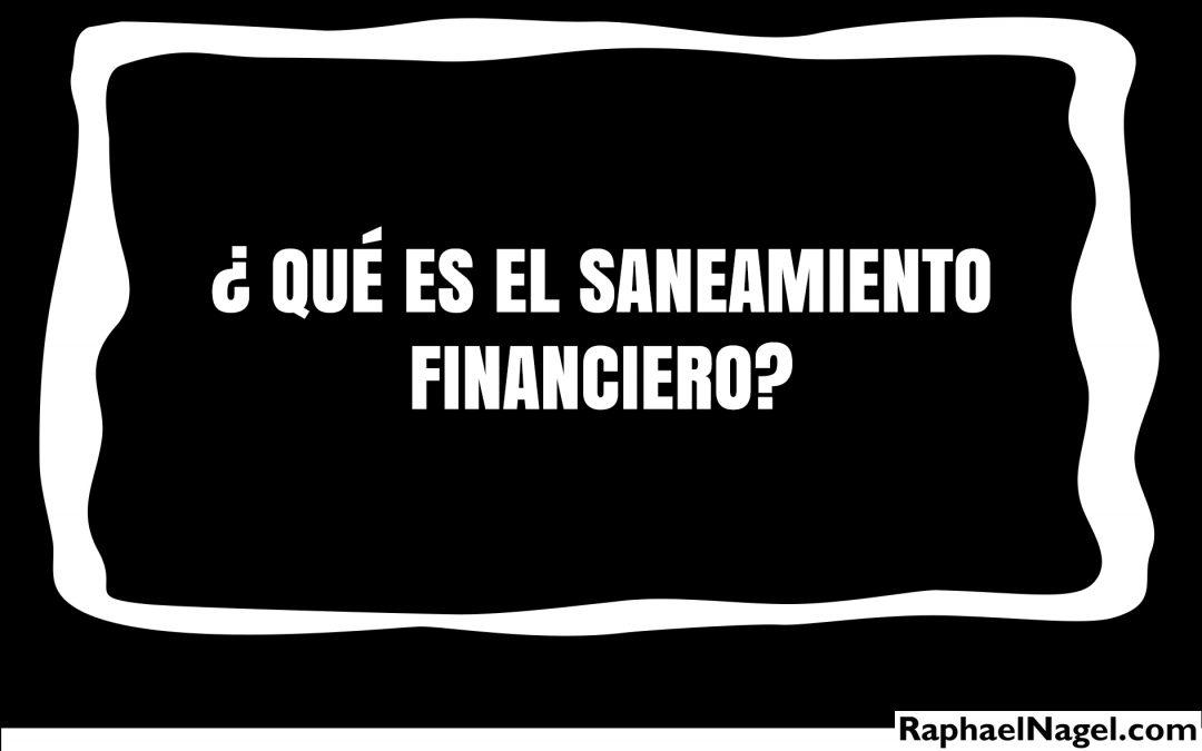 ¿ Qué es el sanemiento financiero ?