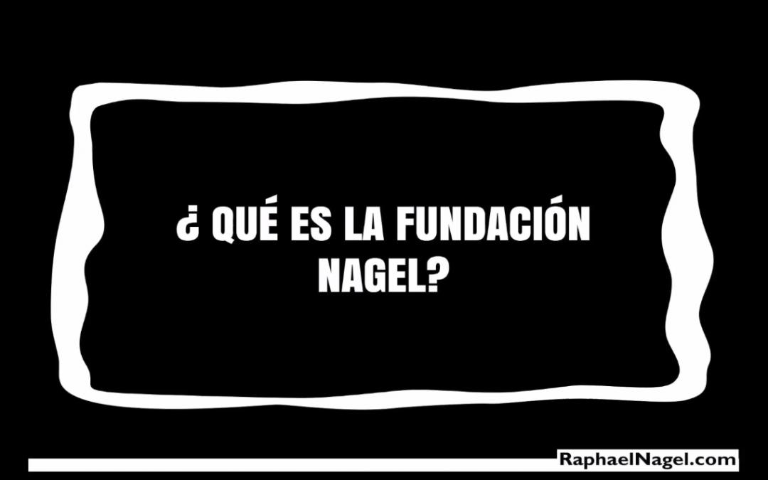 ¿Qué es la Fundación Nagel?